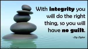 EmilysQuotes.Com-integrity-honesty-right-thing-guilt-morality-being-a-good-person-Zig-Ziglar