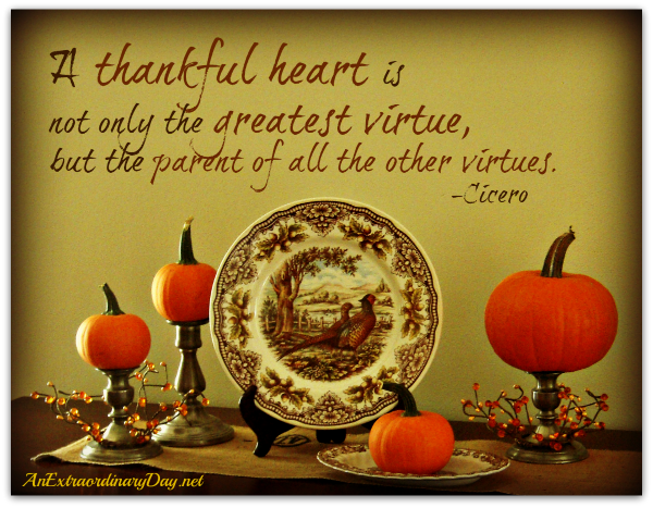 AnExtraordianryDay.net-7-Days-of-Thanksgiving-A-Thankful-Heart-Quote-by-Cicero
