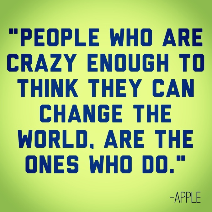 inspirational-quotes-julie-flygare-the-people-who-are-crazy-enough-to-think-they-can-change-the-world-are-the-ones-who-do