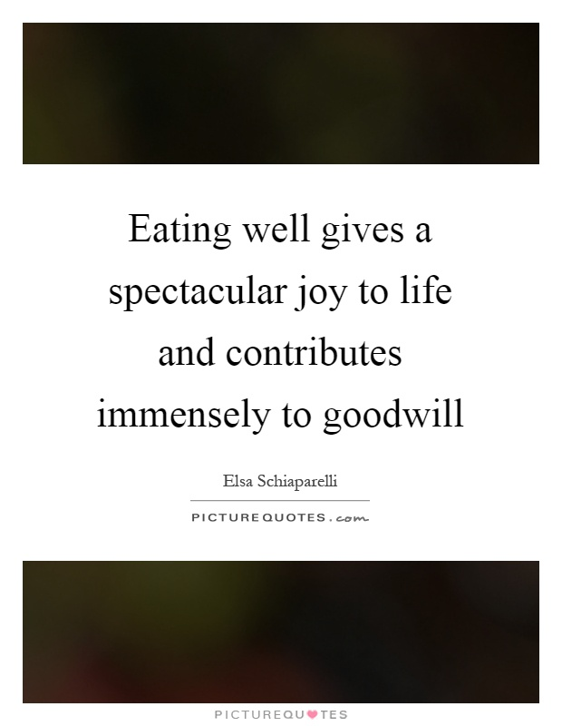 eating-well-gives-a-spectacular-joy-to-life-and-contributes-immensely-to-goodwill-quote-1