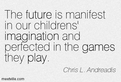 Quotation-Chris-L-Andreadis-imagination-play-future-games-Meetville-Quotes-101254